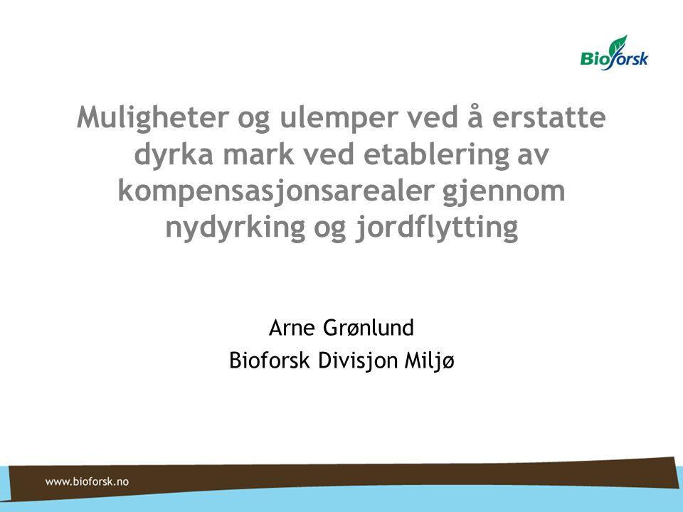 Arne Grønlund Bioforsk Divisjon Miljø