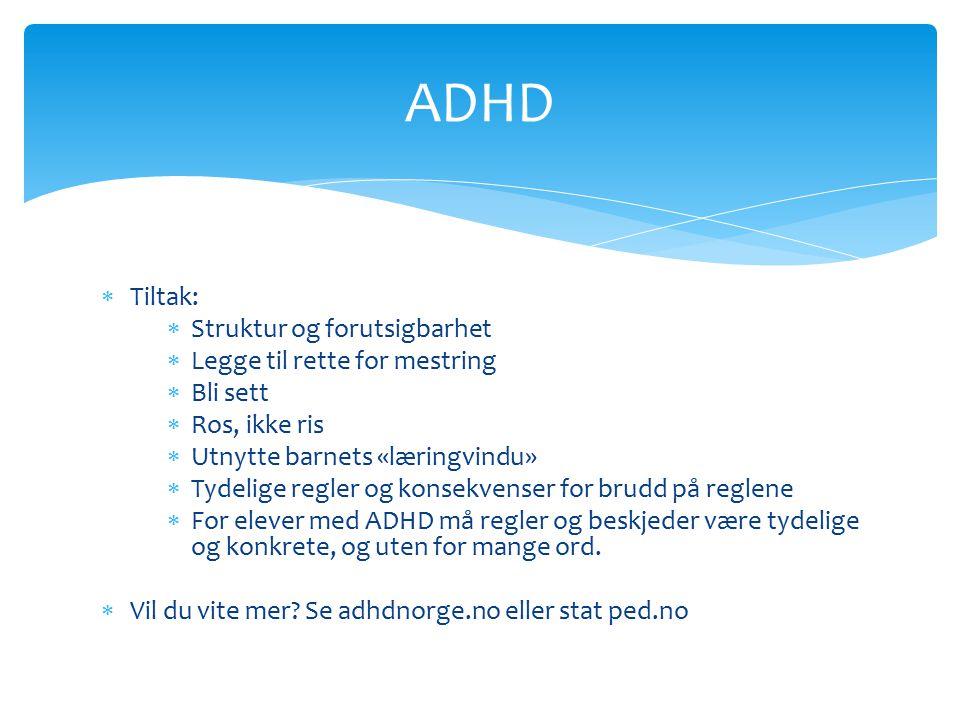 ADHD Tiltak: Struktur og forutsigbarhet Legge til rette for mestring