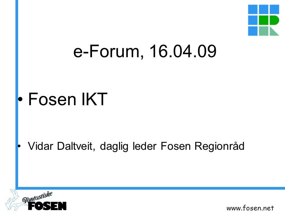 e-Forum, 16.04.09 Fosen IKT Vidar Daltveit, daglig leder Fosen Regionråd www.fosen.net