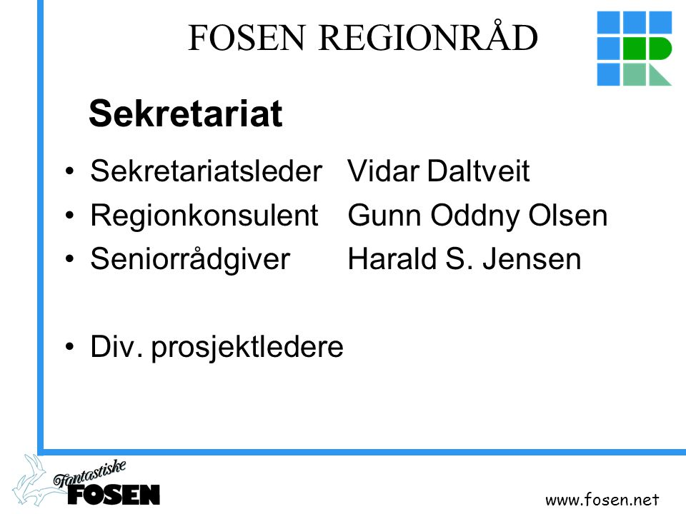 FOSEN REGIONRÅD Sekretariat Sekretariatsleder Vidar Daltveit