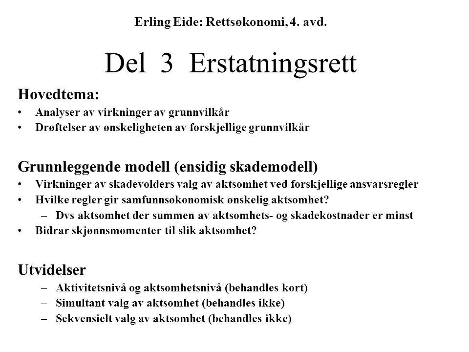 Erling Eide: Rettsøkonomi, 4. avd. Del 3 Erstatningsrett