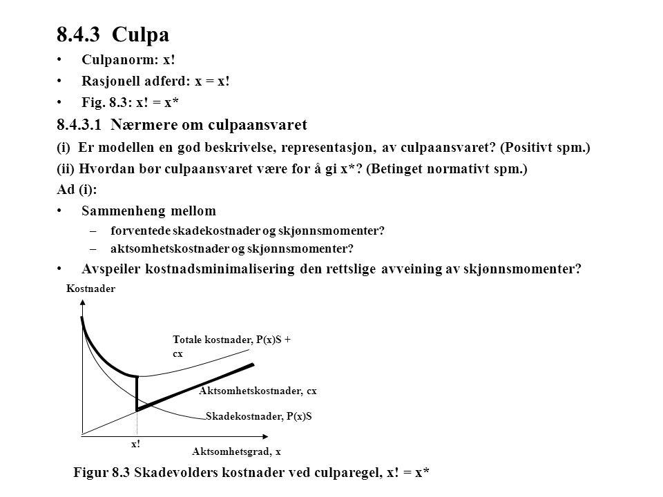 8.4.3 Culpa 8.4.3.1 Nærmere om culpaansvaret Culpanorm: x!