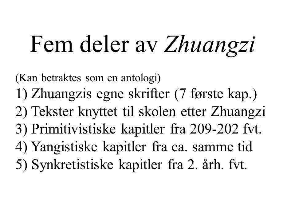 Fem deler av Zhuangzi 1) Zhuangzis egne skrifter (7 første kap.)