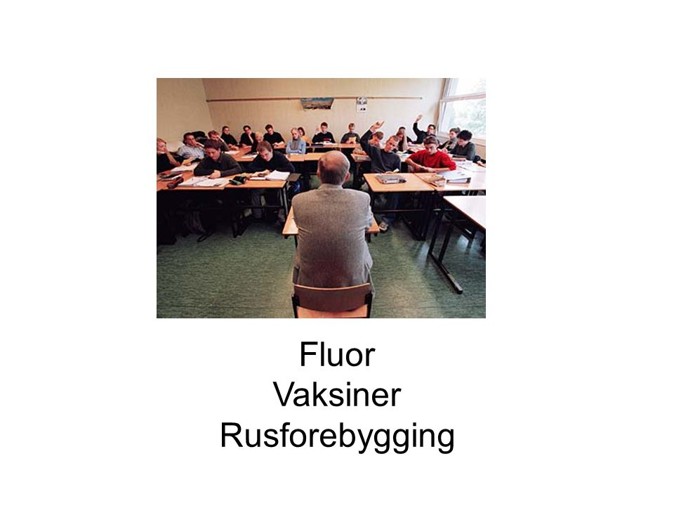 Fluor Vaksiner Rusforebygging