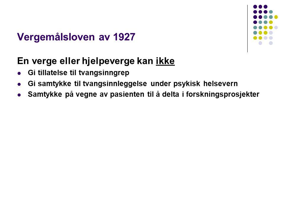 Vergemålsloven av 1927 En verge eller hjelpeverge kan ikke