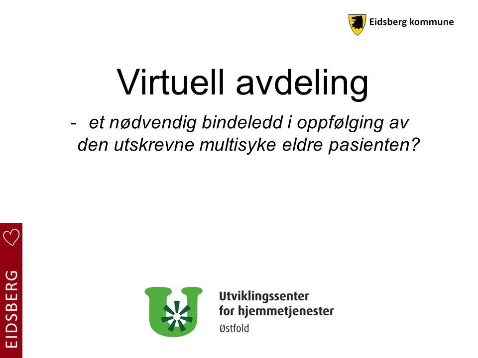 Virtuell avdeling et nødvendig bindeledd i oppfølging av den utskrevne multisyke eldre pasienten