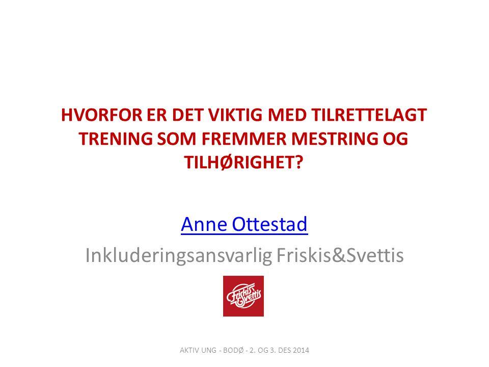 Anne Ottestad Inkluderingsansvarlig Friskis&Svettis