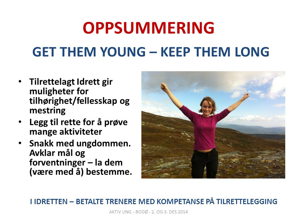 OPPSUMMERING GET THEM YOUNG – KEEP THEM LONG