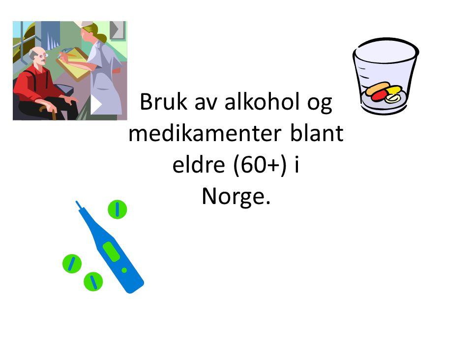 Bruk av alkohol og medikamenter blant eldre (60+) i Norge.