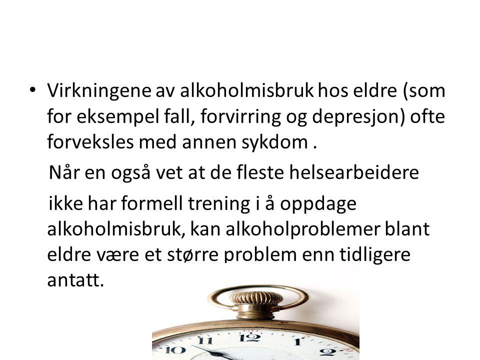 Virkningene av alkoholmisbruk hos eldre (som for eksempel fall, forvirring og depresjon) ofte forveksles med annen sykdom .
