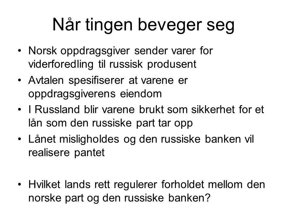 Når tingen beveger seg Norsk oppdragsgiver sender varer for viderforedling til russisk produsent.