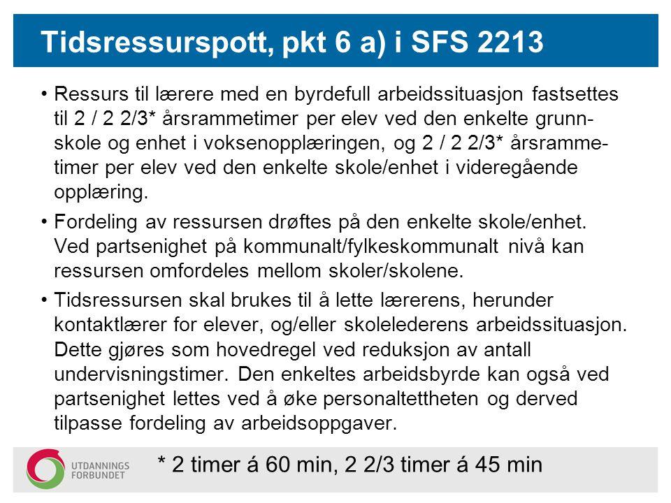 Tidsressurspott, pkt 6 a) i SFS 2213