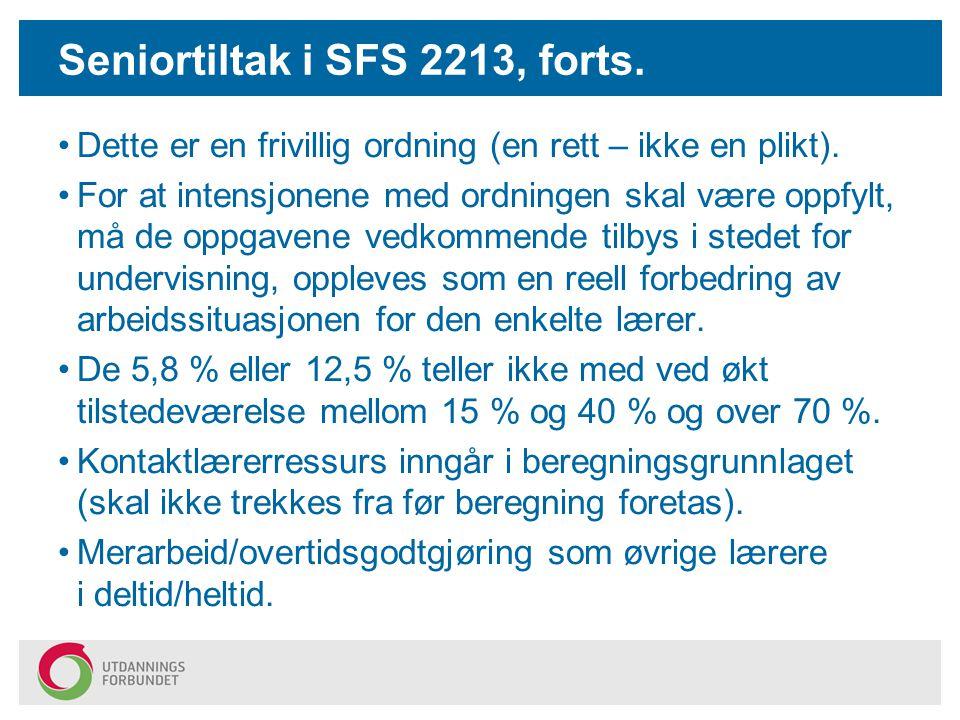 Seniortiltak i SFS 2213, forts.
