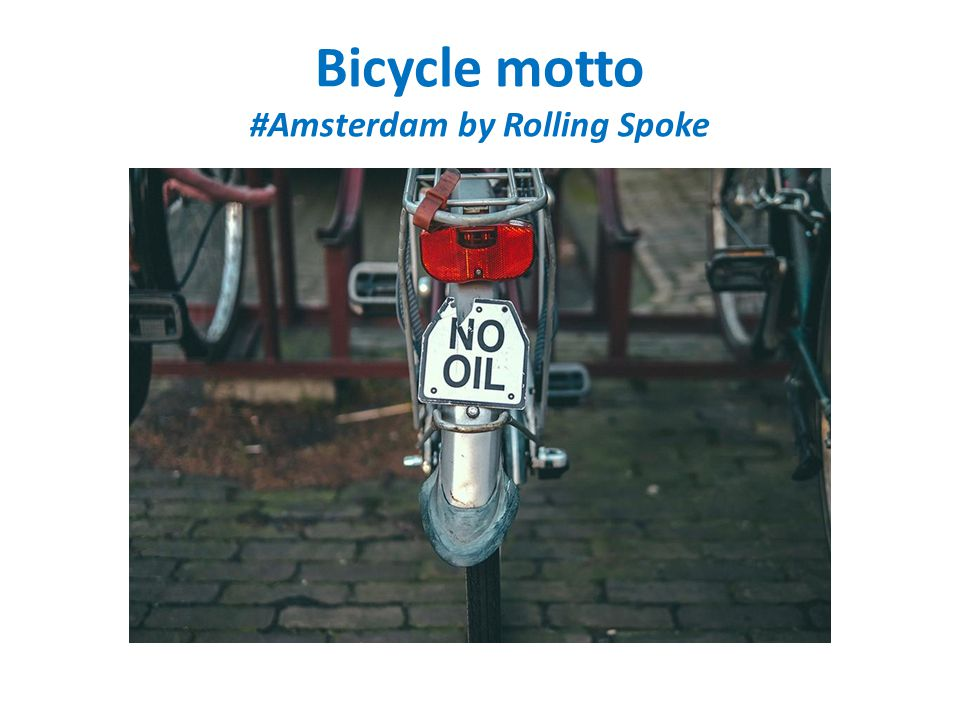 Bicycle motto #Amsterdam by Rolling Spoke