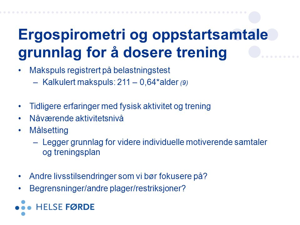 Ergospirometri og oppstartsamtale grunnlag for å dosere trening