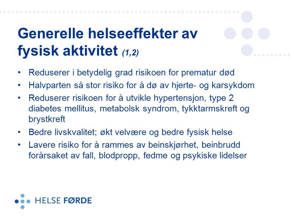 Generelle helseeffekter av fysisk aktivitet (1,2)
