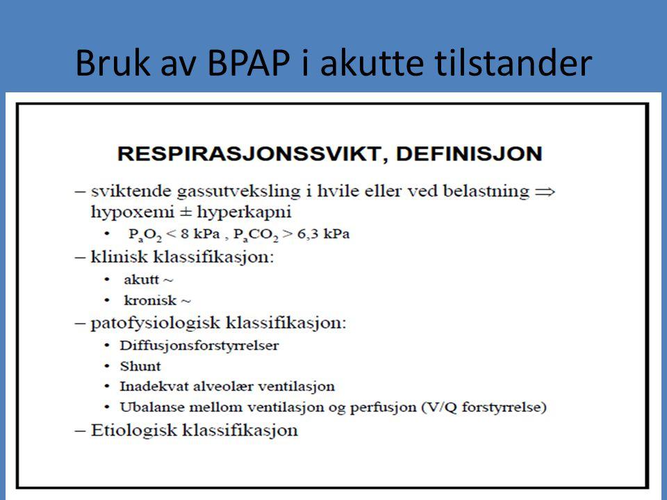 Bruk av BPAP i akutte tilstander
