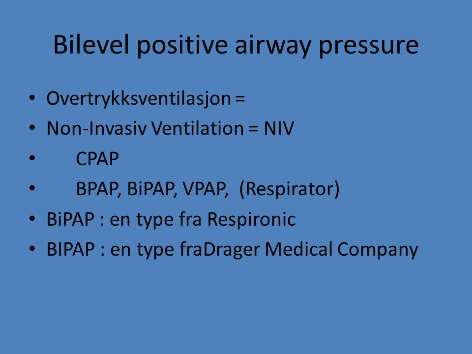 Bilevel positive airway pressure