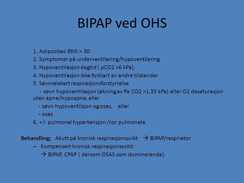BIPAP ved OHS 1. Adipositas: BMI > 30