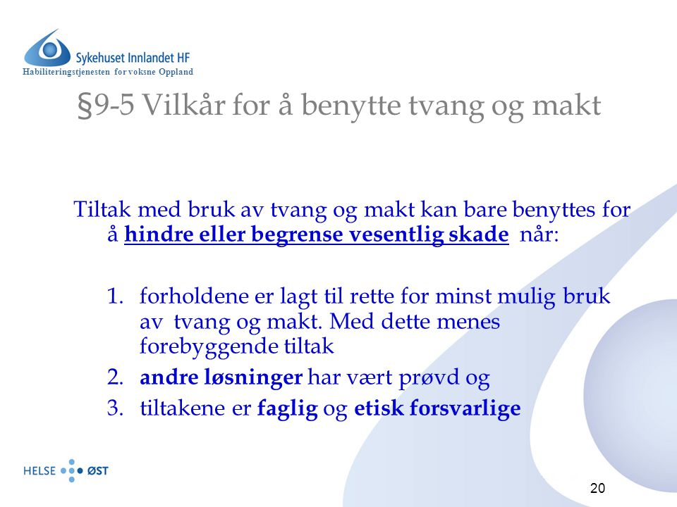 §9-5 Vilkår for å benytte tvang og makt