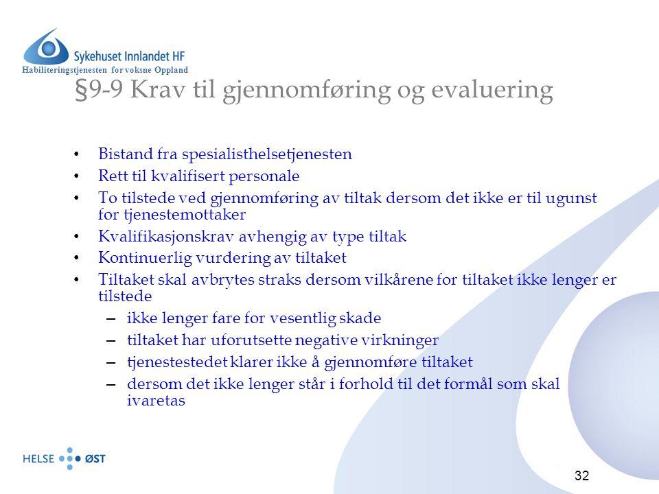 §9-9 Krav til gjennomføring og evaluering