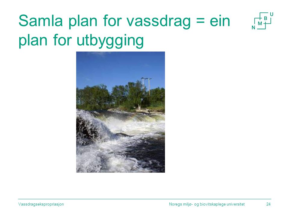 Samla plan for vassdrag = ein plan for utbygging