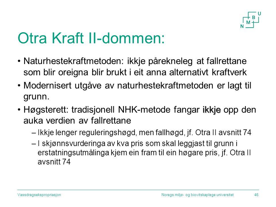 Otra Kraft II-dommen: Naturhestekraftmetoden: ikkje pårekneleg at fallrettane som blir oreigna blir brukt i eit anna alternativt kraftverk.