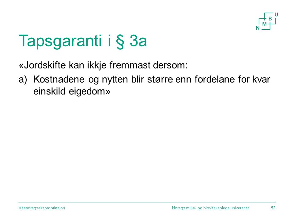 Tapsgaranti i § 3a «Jordskifte kan ikkje fremmast dersom: