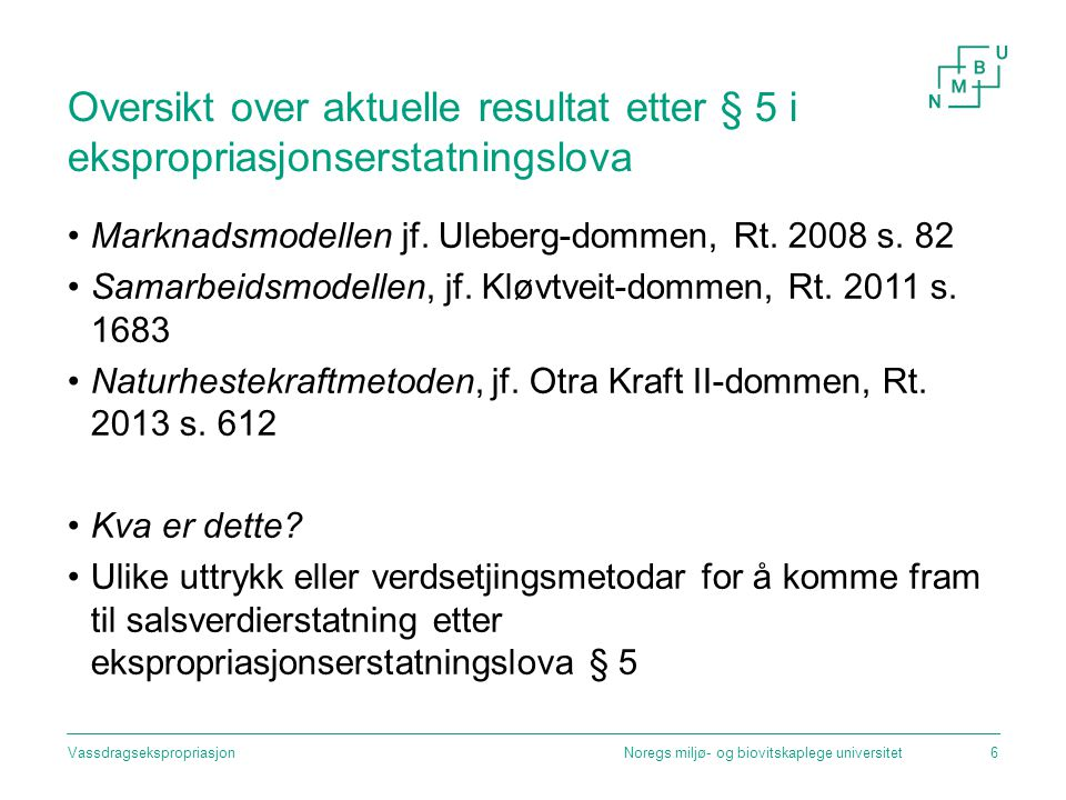 Oversikt over aktuelle resultat etter § 5 i ekspropriasjonserstatningslova