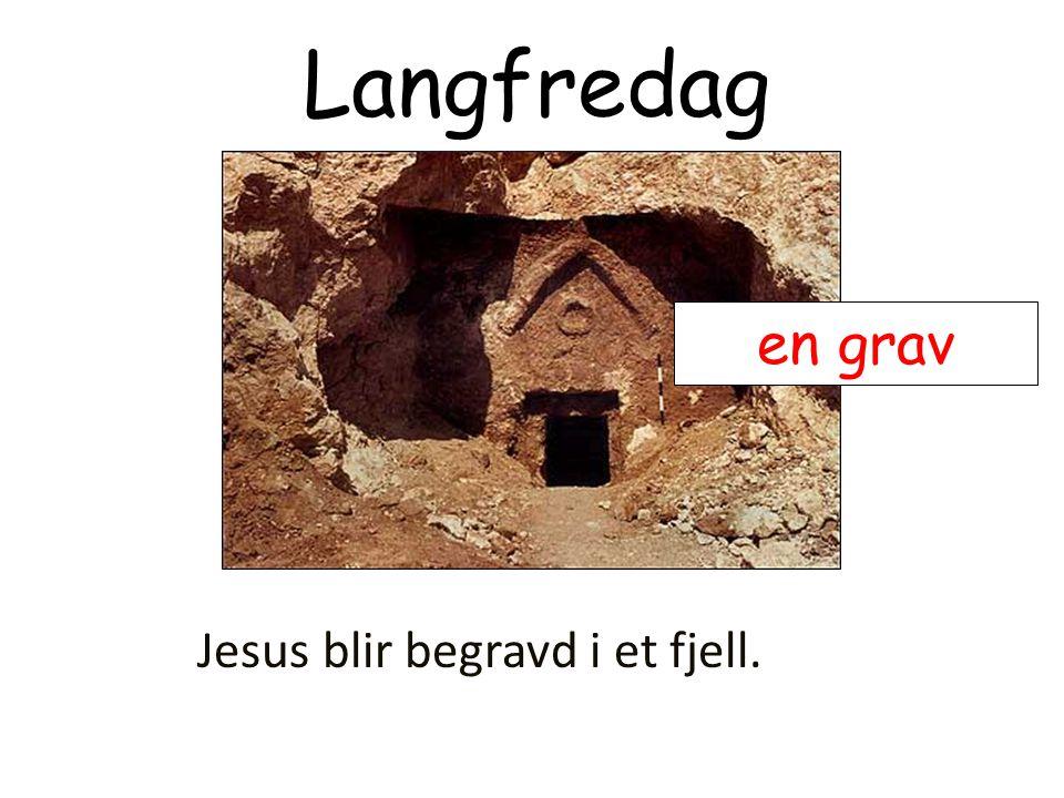 Langfredag en grav Jesus blir begravd i et fjell.