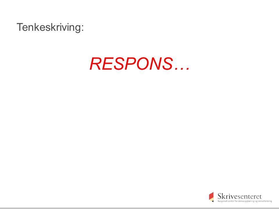Tenkeskriving: RESPONS…