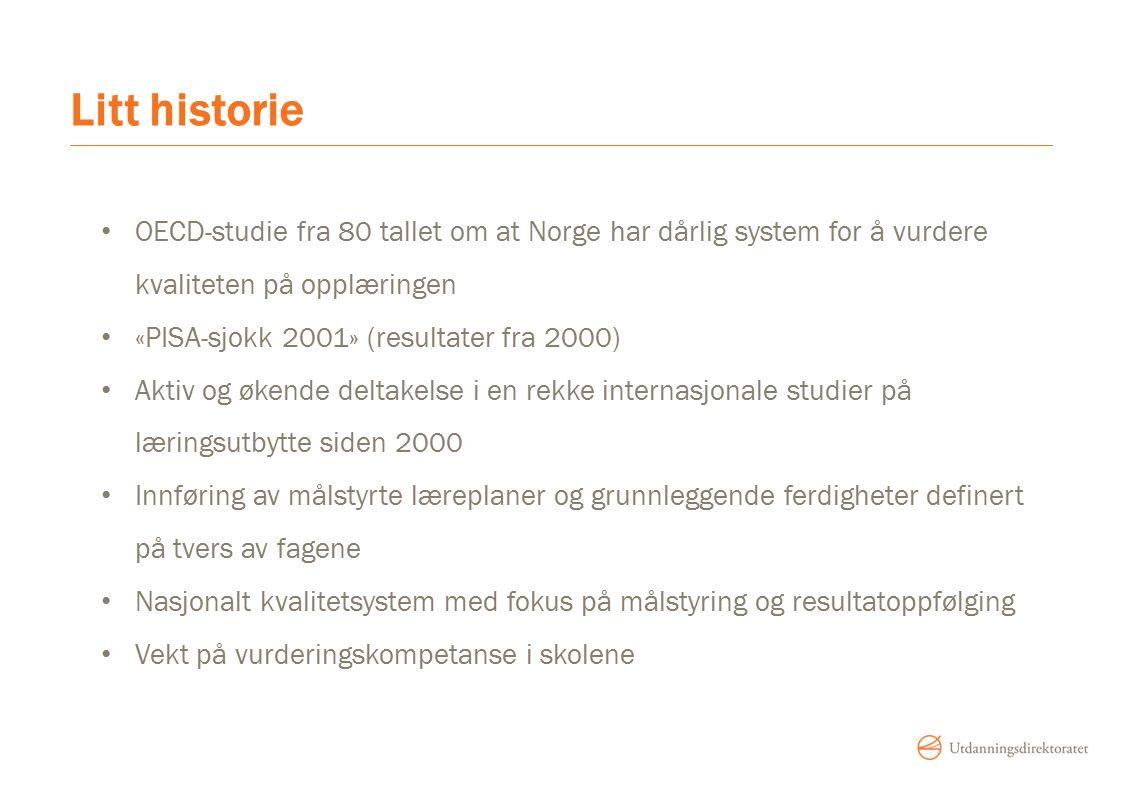 Litt historie OECD-studie fra 80 tallet om at Norge har dårlig system for å vurdere kvaliteten på opplæringen.