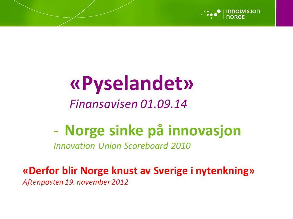 «Pyselandet» Norge sinke på innovasjon Finansavisen 01.09.14