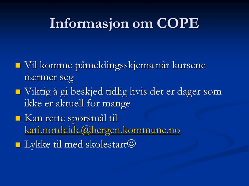 Informasjon om COPE Vil komme påmeldingsskjema når kursene nærmer seg