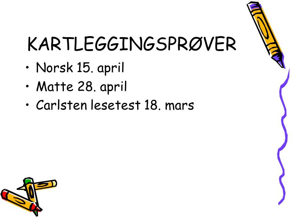 KARTLEGGINGSPRØVER Norsk 15. april Matte 28. april