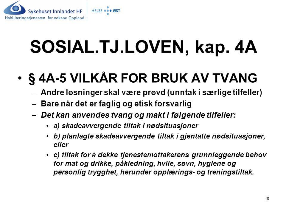 SOSIAL.TJ.LOVEN, kap. 4A § 4A-5 VILKÅR FOR BRUK AV TVANG