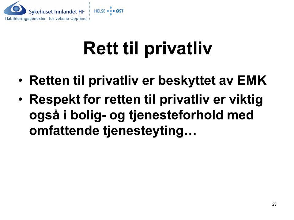 Rett til privatliv Retten til privatliv er beskyttet av EMK