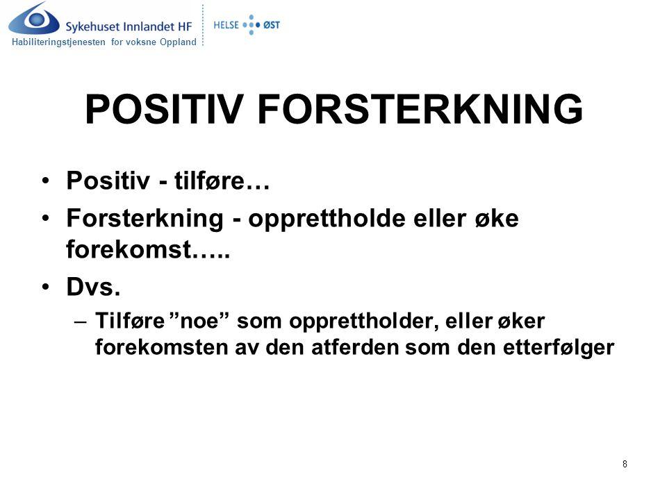 POSITIV FORSTERKNING Positiv - tilføre…