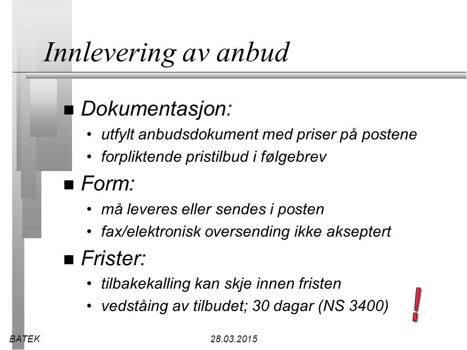 Innlevering av anbud ! Dokumentasjon: Form: Frister: