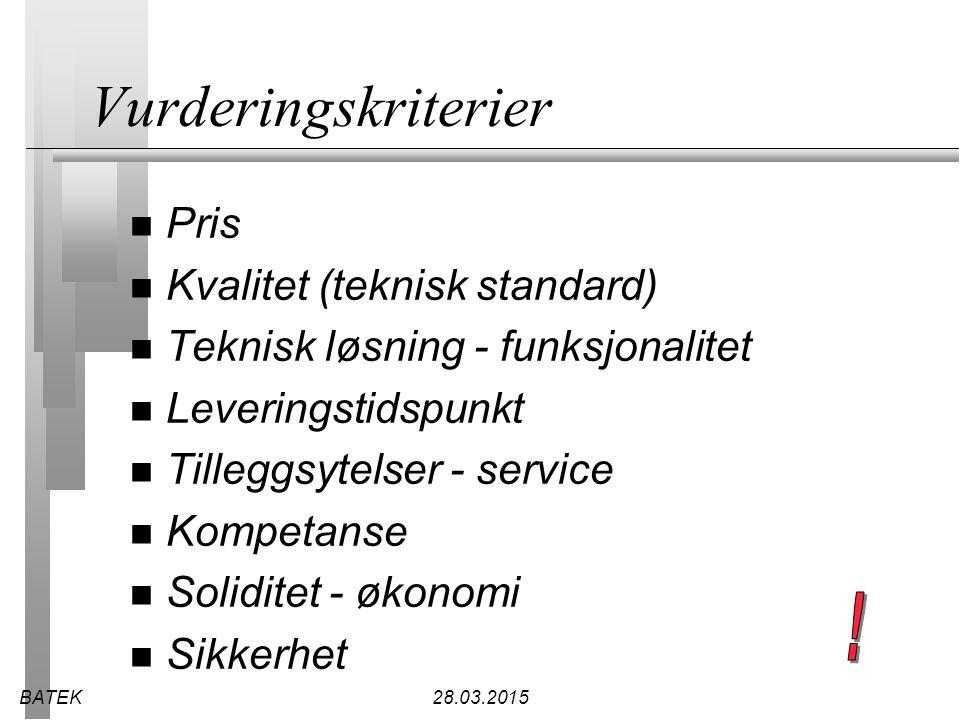 Vurderingskriterier ! Pris Kvalitet (teknisk standard)