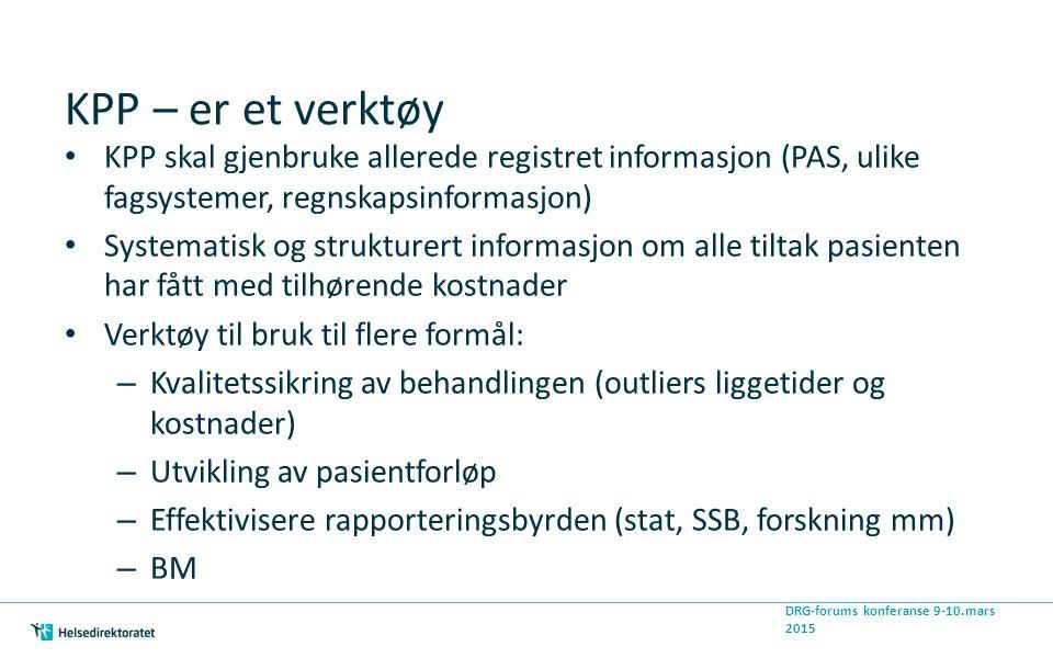 KPP – er et verktøy KPP skal gjenbruke allerede registret informasjon (PAS, ulike fagsystemer, regnskapsinformasjon)
