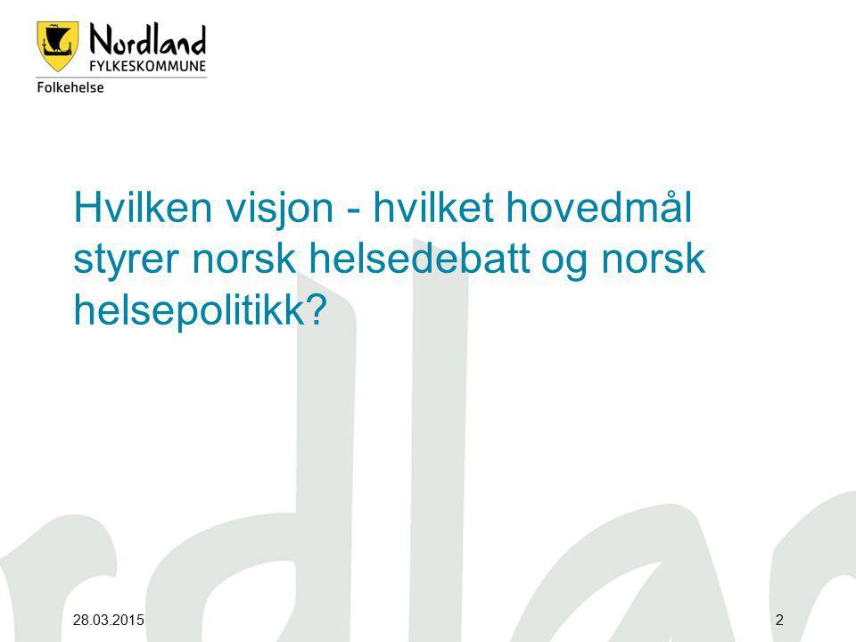 Hvilken visjon - hvilket hovedmål styrer norsk helsedebatt og norsk helsepolitikk