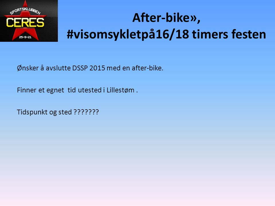After-bike», #visomsykletpå16/18 timers festen