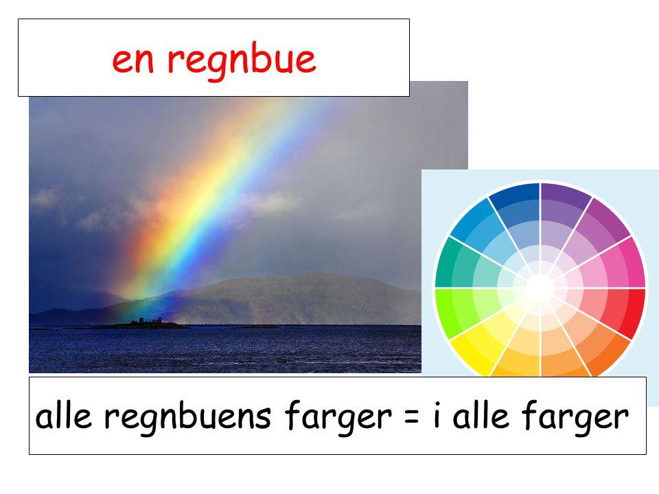 alle regnbuens farger = i alle farger