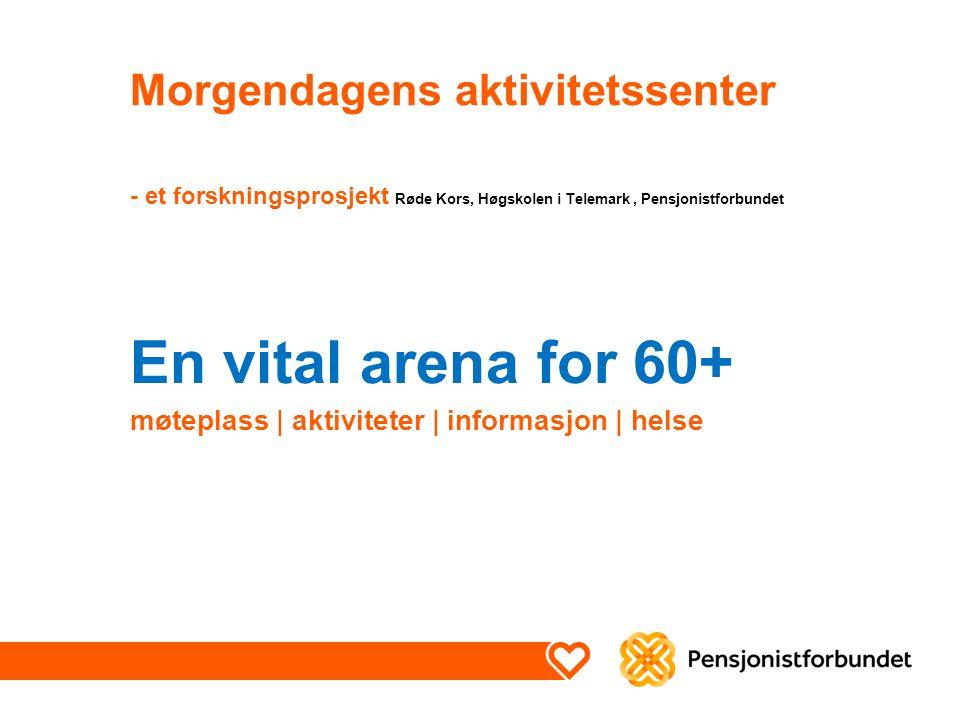 En vital arena for 60+ møteplass | aktiviteter | informasjon | helse