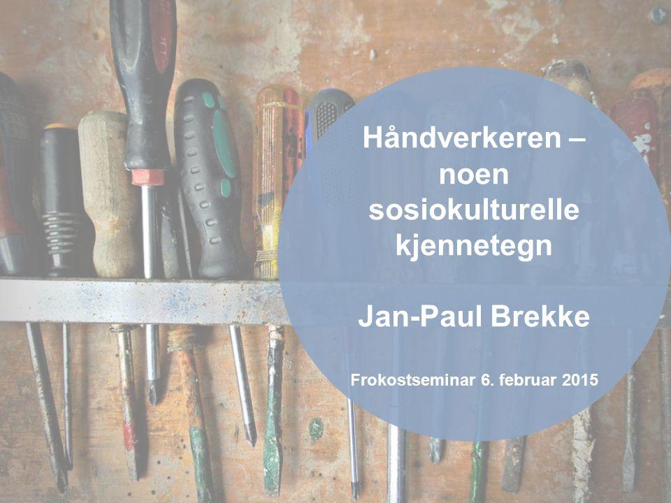 Håndverkeren – noen sosiokulturelle kjennetegn