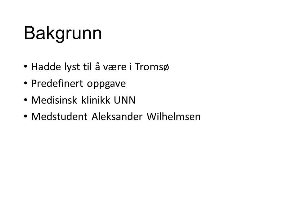 Bakgrunn Hadde lyst til å være i Tromsø Predefinert oppgave