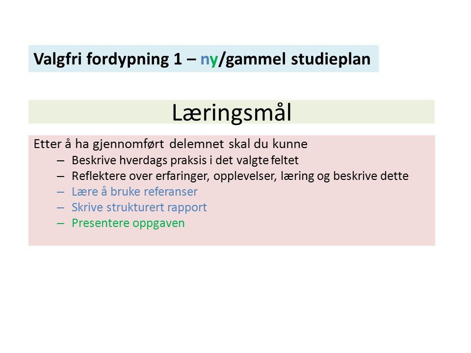 Læringsmål Valgfri fordypning 1 – ny/gammel studieplan