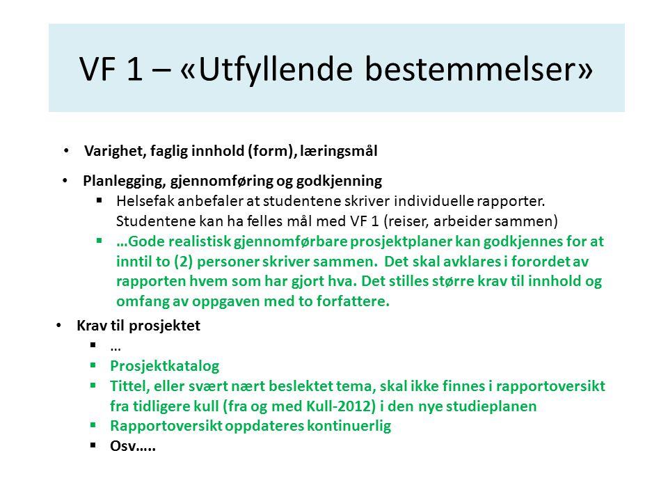 VF 1 – «Utfyllende bestemmelser»