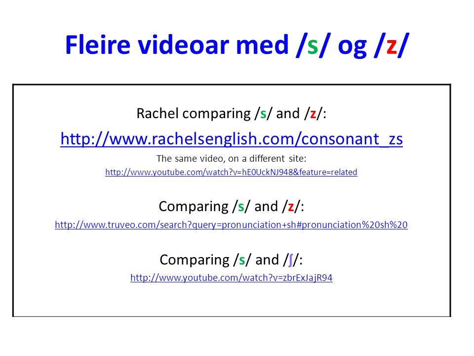 Fleire videoar med /s/ og /z/
